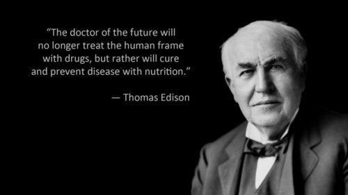 Thomas Edison quote: The doctor of the future will...